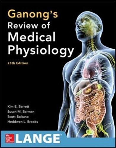 GANONGS REVIEW OF MEDICAL PHYSIOLOGY 25TH EDITION