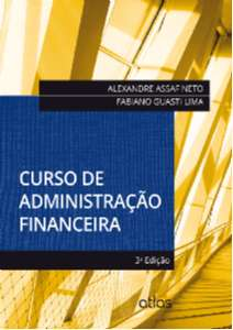 CURSO DE ADMINISTRACAO FINANCEIRA / ASSAF NETO, ALEXANDRE / LIMA, FABIANO GUASTI - ISBN_ 9788522485178