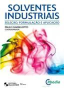 SOLVENTES INDUSTRIAIS - SELECAO, FORMULACAO E APLICACAO / GARBELOTTO, PAULO - ISBN_ 9788521204374