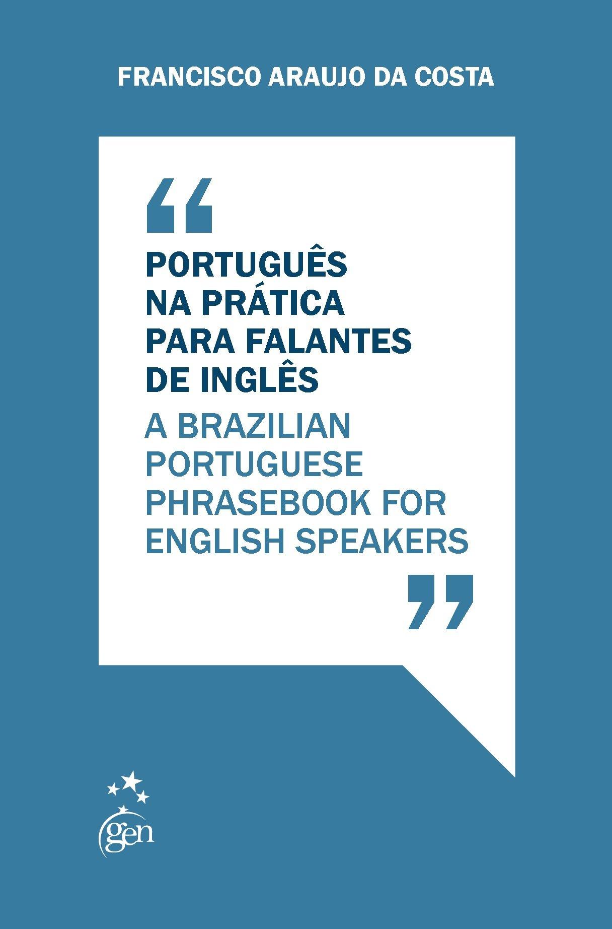 PORTUGUES NA PRATICA PARA FALANTES DE INGLES - A BRAZILIAN PORTUGUESE PHRASEBOOK FOR ENGLISH PEAKERS / COSTA, FRANCISCO ARAUJO DA - ISBN_ 9788521632429