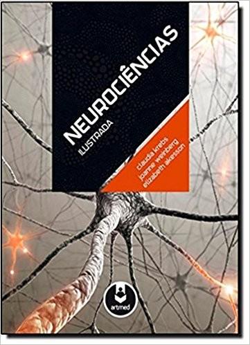 NEUROCIENCIAS ILUSTRADA / KREBS, CLAUDIA / WEIBERG, JOANNE / AKESSON, ELIZABETH - ISBN_ 9788565852623