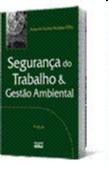 SEGURANCA DO TRABALHO E GESTAO AMBIENTAL / BARBOSA FILHO, ANTONIO NUNES - ISBN_ 9788522462728