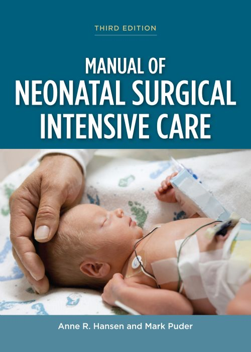 MANUAL OF NEONATAL SURGICAL INTENSIVE CARE, 3RD EDITION