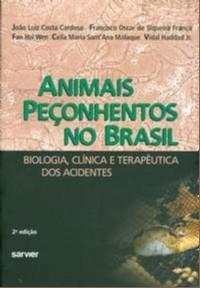 ANIMAIS PECONHENTOS NO BRASIL / CARDOSO, JOAO LUIZ C. / HADDAD JR., VIDAL / FRANCA, FRANCISCO S. / MALAQUE, CEILA MARIA S. / WEN, FA - ISBN_ 9788573781946